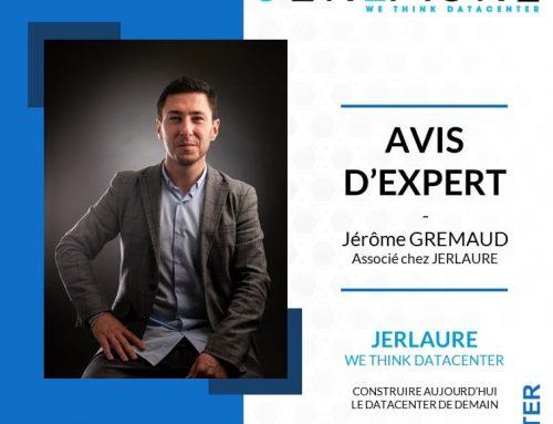 AVIS D'EXPERT – Jérôme Gremaud, spécialiste du Edge Datacenterchez JERLAURE