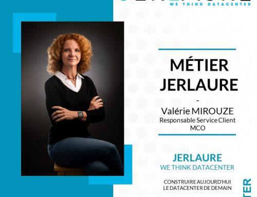 MÉTIER JERLAURE – Valérie MIROUZE, Responsable Service Clients & MCO